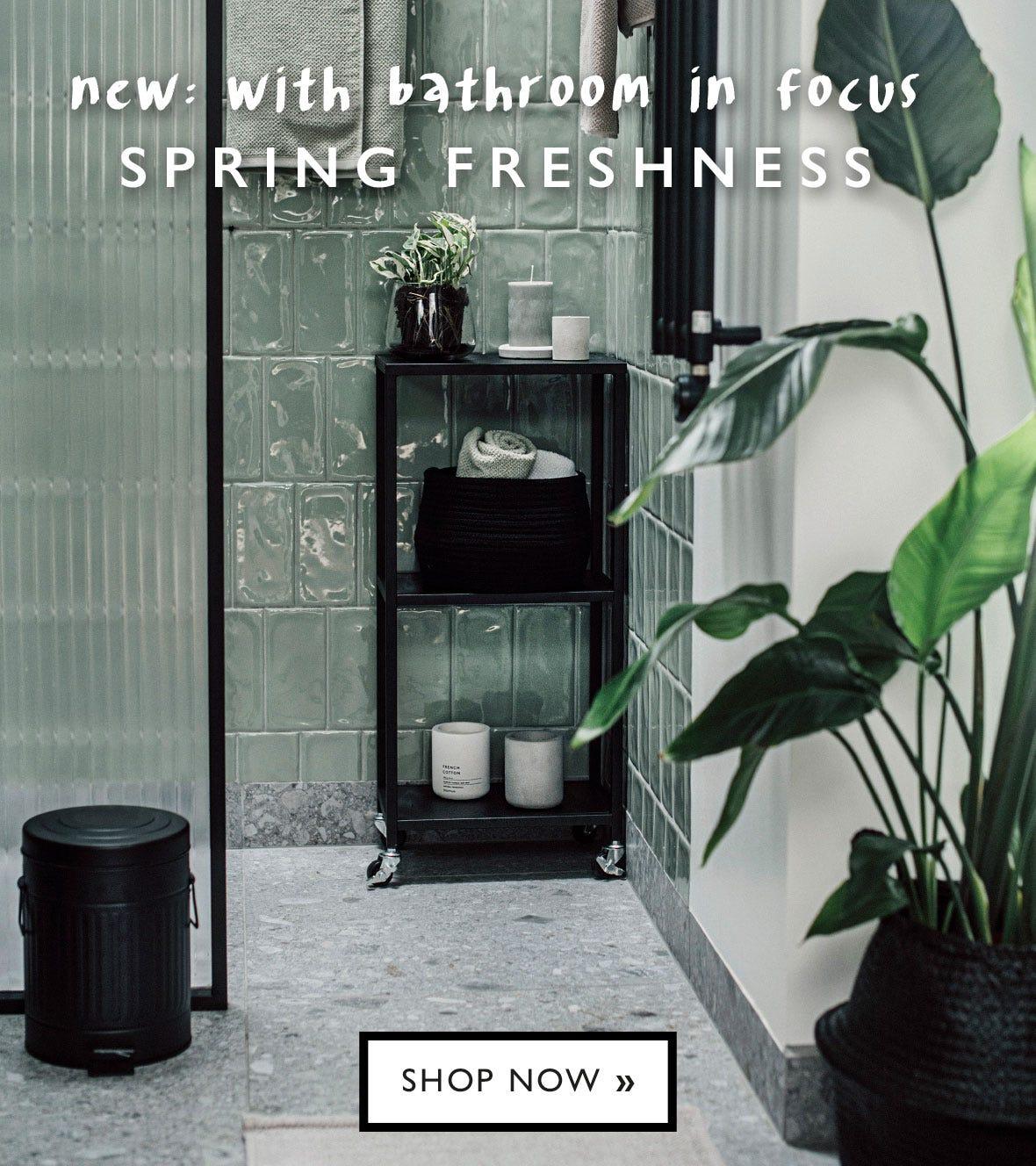 Focus on the bathroom - Spring Freshness!